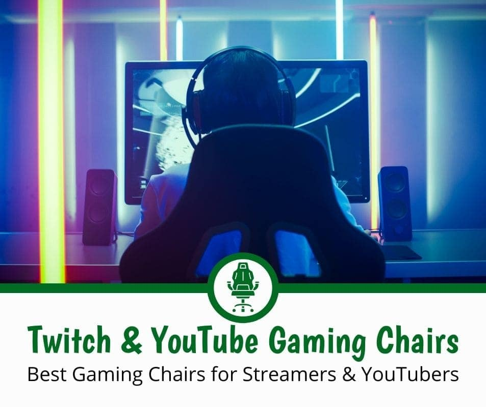Best Gaming Chairs for Twitch Streamers and YouTubers